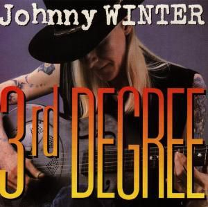 3rd Degree, Johnny Winter