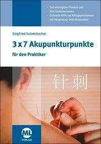 3x7 Akupunkturpunkte für den Praktiker - Siegfried Sulzenbacher pdf epub