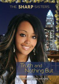 #4 Truth and Nothing But, Stephanie Perry Moore
