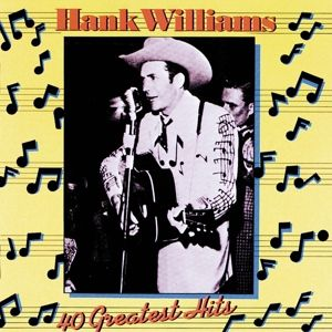 40 Greatest Hits, Hank Williams