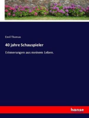 40 jahre Schauspieler - Emil Thomas |