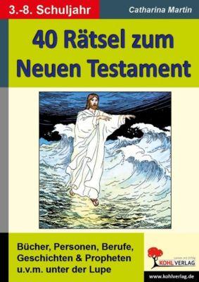 40 Rätsel zum Neuen Testament, Catharina Martin