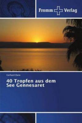 40 Tropfen aus dem See Gennesaret, Gerhard Dane