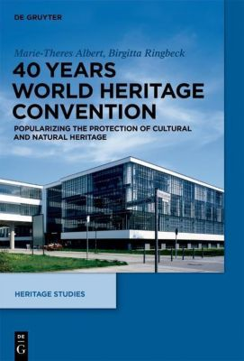 40 Years World Heritage Convention, Marie-Theres Albert, Birgitta Ringbeck