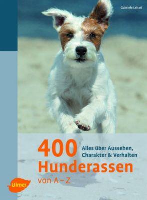 400 Hunderassen von A - Z, Gabriele Lehari