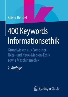 400 Keywords Informationsethik - Oliver Bendel |