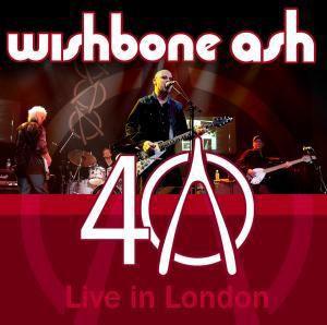 40th Anniversary Concert-Live, Wishbone Ash