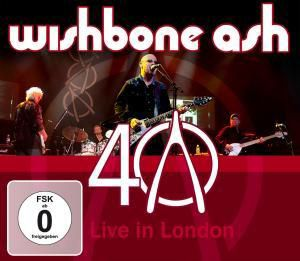 40th Anniversary Concert-Live In London, Wishbone Ash