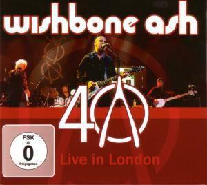 40th Anniversary Concert-Live In London, Wishbone Ash