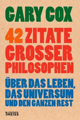 42 Zitate großer Philosophen - Gary Cox |