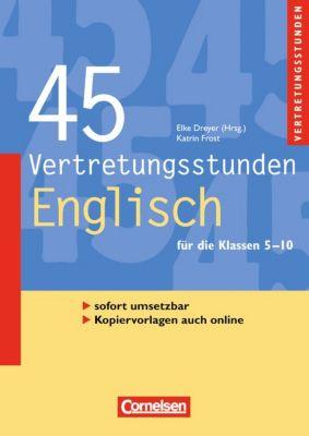 45 Vertretungsstunden Englisch (2. Auflage), Katrin Frost