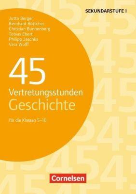 45 Vertretungsstunden Geschichte für die Klassen 5-10
