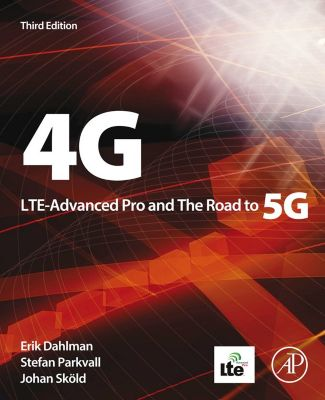4G, LTE-Advanced Pro and The Road to 5G, Erik Dahlman, Stefan Parkvall, Johan Skold