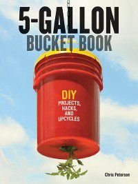 5-Gallon Bucket Book, Chris Peterson