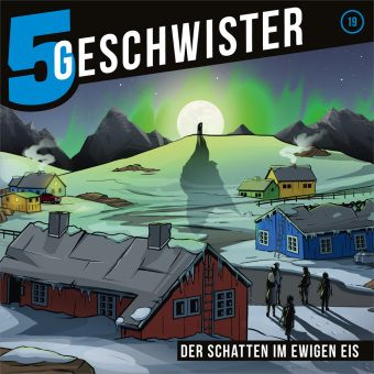 5 Geschwister - Der Schatten im ewigen Eis, Audio-CD, Tobias Schuffenhauer, Tobias Schier