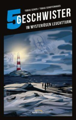 5 Geschwister: Im mysteriösen Leuchtturm (Band 11), Tobias Schuffenhauer, Tobias Schier