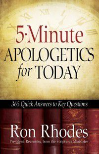 5-Minute Apologetics for Today, Ron Rhodes