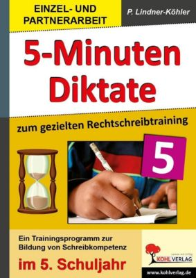 5-Minuten-Diktate zum gezielten Rechtschreibtraining / 5. Schuljahr, Petra Lindner-Köhler