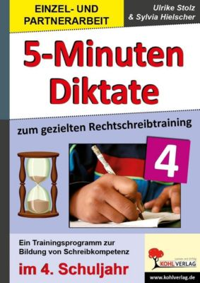 5-Minuten-Diktate zum gezielten Rechtschreibtraining / 4. Schuljahr, Ulrike Stolz, Sylvia Hielscher