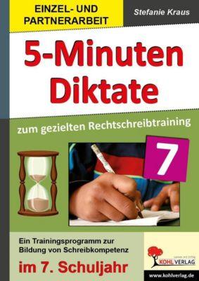 5-Minuten-Diktate zum gezielten Rechtschreibtraining / 7. Schuljahr, Stefanie Kraus