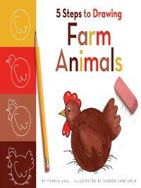 5 Steps to Drawing: 5 Steps to Drawing Farm Animals, Pamela Hall
