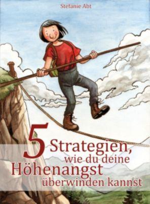 5 Strategien, wie du deine Höhenangst überwinden kannst, Stefanie Abt