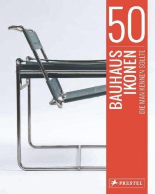 50 Bauhaus-Ikonen, die man kennen sollte - Josef Straßer |