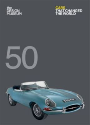 50 Cars that changed the World, Design Museum Enterprise Limited