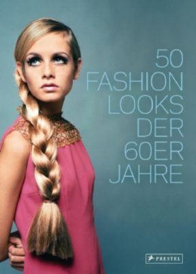 50 fashion looks der 60er jahre buch portofrei bei. Black Bedroom Furniture Sets. Home Design Ideas
