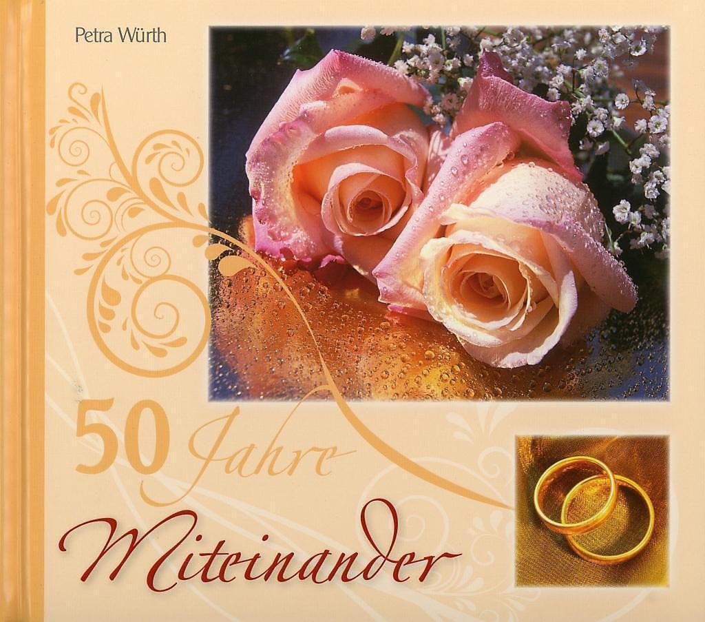 50 Jahre Miteinander Buch Von Petra Würth Versandkostenfrei