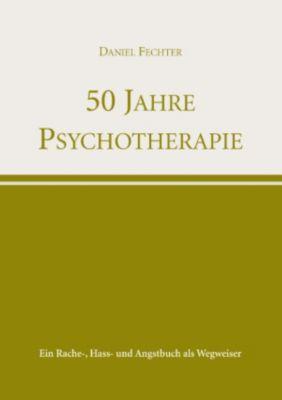 50 Jahre Psychotherapie, Daniel Fechter