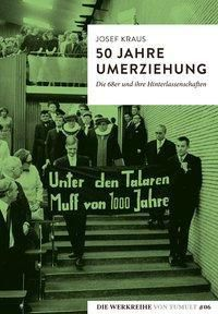 50 Jahre Umerziehung, Josef Kraus