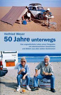 50 Jahre unterwegs, Helfried Weyer
