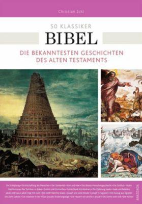 50 Klassiker - Bibel, Christian Eckl