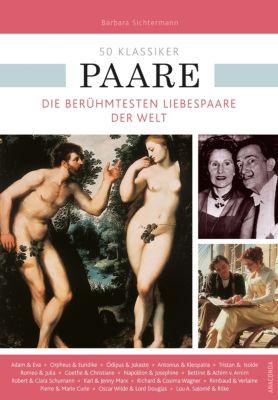50 Klassiker Paare, Barbara Sichtermann, Guntram Schwotzer