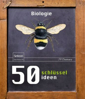 50 Schlüsselideen Biologie, J. V Chamary