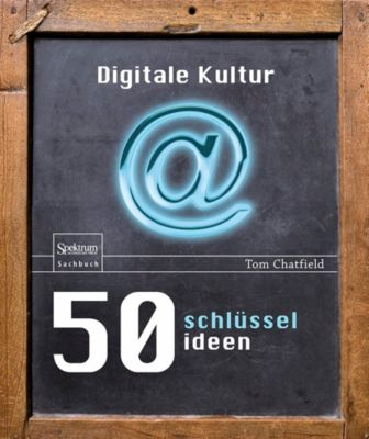 50 Schlüsselideen Digitale Kultur, Tom Chatfield