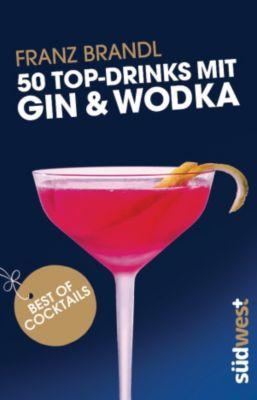 50 top drinks mit gin und wodka ebook jetzt bei. Black Bedroom Furniture Sets. Home Design Ideas