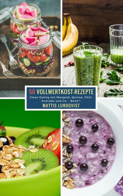 50 Vollwertkost Rezepte Band 1 Ebook Jetzt Bei Weltbildde