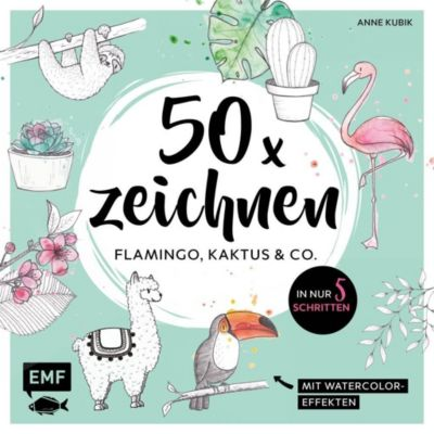 50 x zeichnen - Flamingo, Kaktus & Co. - Anne Kubik pdf epub