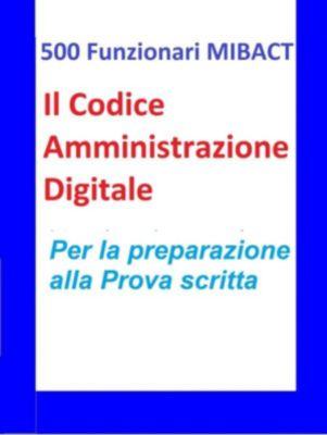 500 Funzionari MIBACT -Il Codice Amministrazione Digitale, Antonio Abate