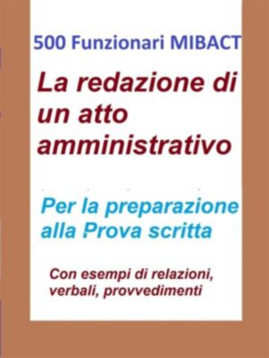 500 Funzionari MIBACT - La redazione di un atto amministrativo, Antonio Abate