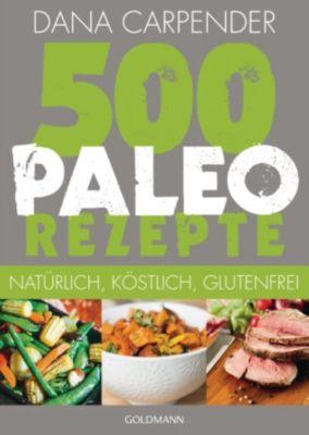 500 Paleo-Rezepte, Dana Carpender