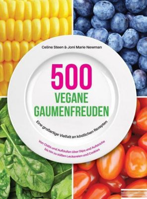 500 vegane Gaumenfreuden, Celine Steen, Joni Marie Newman