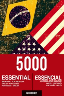 5000 Essential Bilingual Vocabulary English-Portuguese Portuguese-English, Jairo Gomes