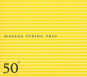 50th Birthday Celebration Vol.1, Masada String Trio