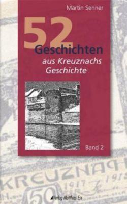 52 Geschichten aus Kreuznachs Geschichte, Martin Senner