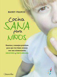 52 Ideas Brillantes: Cocina sana para niños, Mandy Francis