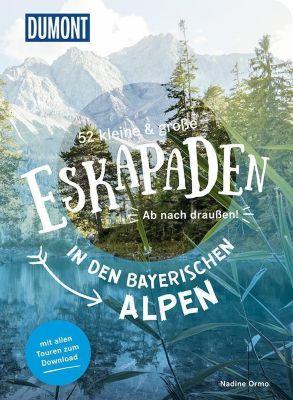 52 kleine & große Eskapaden in den Bayerischen Alpen - Nadine Ormo |