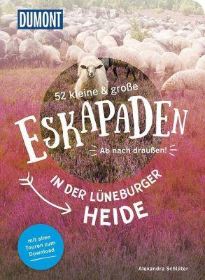 52 kleine & große Eskapaden in der Lüneburger Heide - Alexandra Schlüter |
